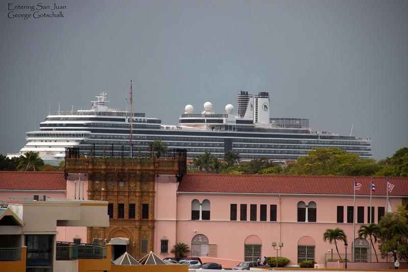 Eurodam of Holland America entering San Juan Harbor.