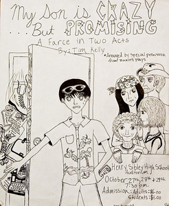 "Poster for High School Play -- ""My Son is Crazy ... But Promising"" -- Fall 2005 -- Pen - 11x13.5"""