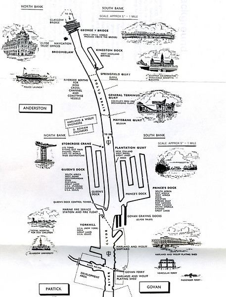 This map, from an old Clyde Navigation Trust publication, shows the various quays and facilities along the river over the 2 mile stretch from the Broomielaw to the mouth of the River Kelvin in the early 1960s. The subjects of this album of pictures are Springfield Quay, General Terminus Quay, Mavisbank Quay, Plantation Quay and the three basin Princes Dock. As can be seen from the map, ships sailed from these quays to places as far flung as Burma, France, Belgium, New Zealand, the West Indies, Canada and the Great Lakes, India, South Africa, East Africa, Pakistan, Persian Gulf, South America and Sweden. In recent years the areas formerly known as Mavisbank Quay, Plantation Quay and Princes Dock have been collectively renamed 'Pacific Quay' for marketing purposes but that is a name that would be strange to those that knew the Clyde in the halcyon days when it was a busy international port.