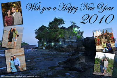 HAPPY NEW YEAR 2010!  As we say goodbye to 2009, we welcome 2010.  WISH YOU AND YOUR LOVED ONES A VERY HAPPY NEW  YEAR.  Base image: Sunset at Tanah Lot, Bali, Indonesia.
