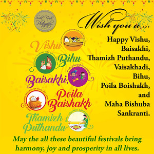 Wish you a ... Happy Vishu, Baisakhi,  Thamizh Puthandu, Vaisakhadi,  Bihu,  Poila Boishakh,  and Maha Bishuba  Sankranti.