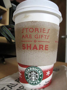 """Holiday season Christmas cup from Starbucks with """"Stories are gifts, share"""" written on it!"""