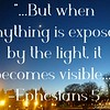 """Ephesians 5:13 ESV / 10 helpful votes <br /> But when anything is exposed by the light, it becomes visible,<br /> <br /> <br /> <br /> <a href=""""https://www.biblegateway.com/passage/?search=Ephesians"""">https://www.biblegateway.com/passage/?search=Ephesians</a>+5&version=ESV<br /> <br /> <a href=""""https://www.openbible.info/topics/light_exposes_darkness"""">https://www.openbible.info/topics/light_exposes_darkness</a><br /> <br /> <a href=""""https://salphotobiz.smugmug.com/Other/Night-Time-Sky/i-kRD78BS"""">https://salphotobiz.smugmug.com/Other/Night-Time-Sky/i-kRD78BS</a><br /> <br /> Ecclesiastes<br /> <a href=""""https://salphotobiz.smugmug.com/Weather/Day-Time-Sky/i-FfcqTtq"""">https://salphotobiz.smugmug.com/Weather/Day-Time-Sky/i-FfcqTtq</a><br /> <br /> <a href=""""https://www.openbible.info/topics/light_exposes_darkness"""">https://www.openbible.info/topics/light_exposes_darkness</a>"""