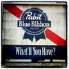 PBR - The beer that gets you drunk slowly, very slowly!