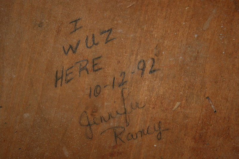 Jennifer Ramey pressed a little harder into the wood, but she wuz here also 10-12-92 :)