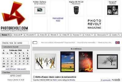 //www.photorevolt.com Comunità di fotografi italiani, iscrizione gratuita (3 foto ogni 7 giorni). Presenti anche forum, recensioni di apparecchiature tradizionali e digitali, news dal mondo della fotografia. 11/02/2006