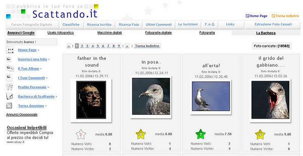 //www.scattando.it Comunità di fotografi italiani, iscrizione base gratuita, iscrizione silver a pagamento (14 euro annuali per 14 foto ogni 7 giorni, max 500 foto). Oltre alle gallerie sono presenti anche forum e bacheca annunci. 11/02/2006
