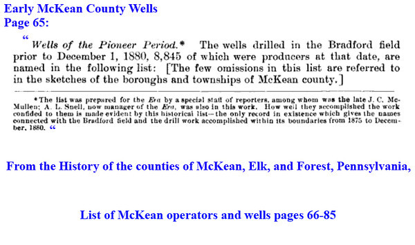 "8,845 <br /> History of the counties of McKean, Elk, and Forest, Pennsylvania,<br /> <a href=""http://books.google.com/books?id=bx4VAAAAYAAJ&lpg=PA820&ots=AR_mxN9e6q&dq=abandoned%20well%2C%20pennsylvania&pg=PA65#v=onepage&q=wellls&f=false"">http://books.google.com/books?id=bx4VAAAAYAAJ&lpg=PA820&ots=AR_mxN9e6q&dq=abandoned%20well%2C%20pennsylvania&pg=PA65#v=onepage&q=wellls&f=false</a>"