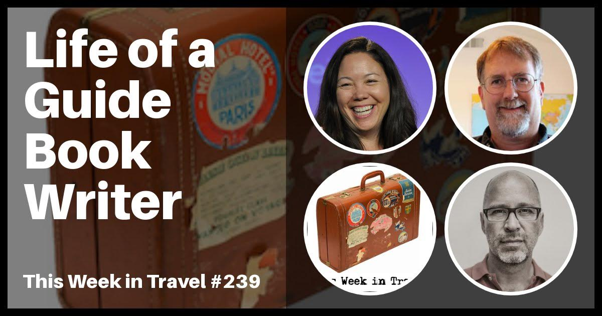 This Week in Travel - Episode 239