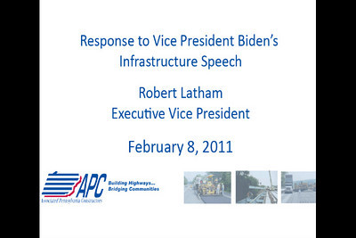 Robert Latham, Executive Vice President of the Pennsylvania Associated Constructors, responds to Vice President Biden's Infrastructure Speech, February 8, 2011.