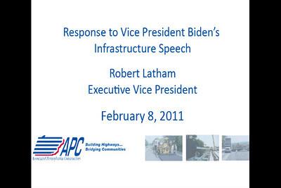 Robert Latham, Executive Vice President of the Pennsylvania Associated Constructors, responds to Vice President Biden's Infrastructure Speech, February 8, 2011.
