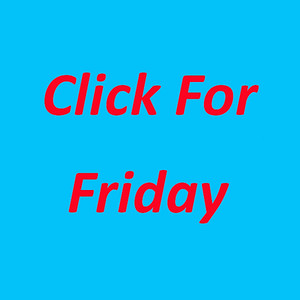 Click for Friday