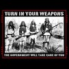 Turn in Your Weapons