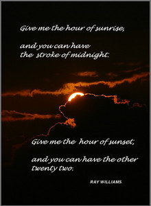 GIVE ME THE HOUR OF SUNRISE