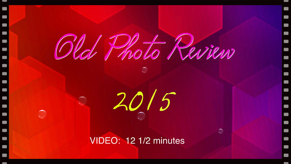 VIDEO:  Vintage Photos--12 1/2 minutes (revised)