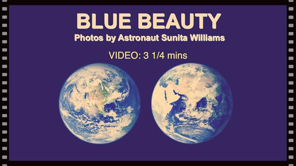 VIDEO:  3 1/4 mins -- Blue Beauty Space Photos