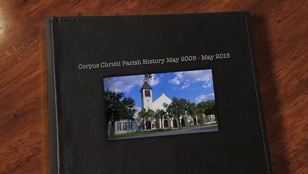 Part #1 Corpus Christi Parish History 2005-2008