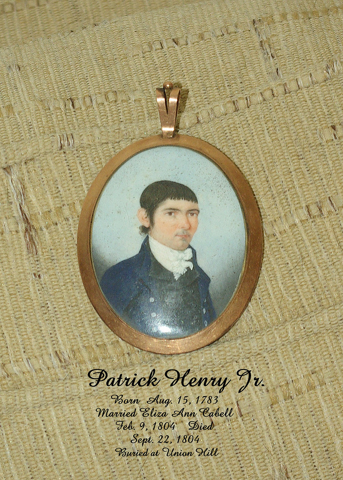 """Small miniatures of Patrick Henry Jr. b: 15 Aug 1783 m: 09 Feb 1804 to Elvira Ann Cabell, d: 22 Sep 1804.  4. Patrick, Jr. born 15 Aug 1783 at """"Leatherwood,"""" Henry Co., VA, died 22 Sept 1804 at age 21 at Union Hill, Nelson Co., VA, where he is interred; married 9 Feb 1804 Elvira Cabell of """"Union Hill"""", born 10 Sept 1783, died 22 Oct. 1858 in Richmond, VA. Patrick Jr. inherited half of """"Long Island,"""" Campbell Co., VA; one daughter, Elvira Ann Patrick, was born after his death. Ten years later the widow Elvira married James Bruce who became first """"agriculture"""" millionaire in America. At his death, he was the third wealthiest man in America."""