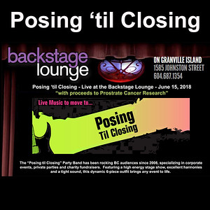 Posing 'til Closing - at the Backstage Lounge - June 15, 2018