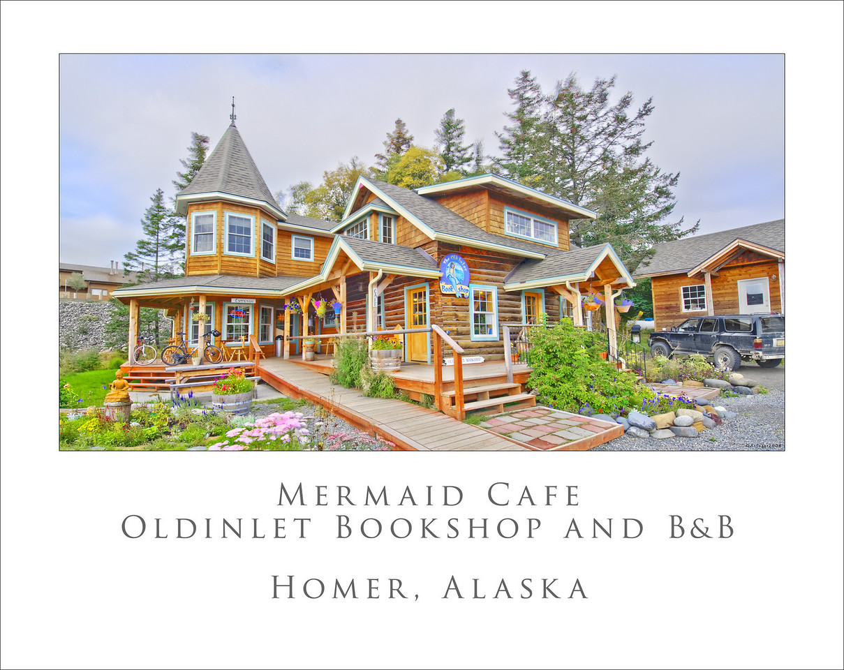 Poster for friends who own this Cafe,antiquarian bookstore and B&B in Homer Alaska. A great place   Homer is a spot of wonderful shining blue light in the constant red of Alaska.   If you are there drop in and say hello to Sally and Andy.