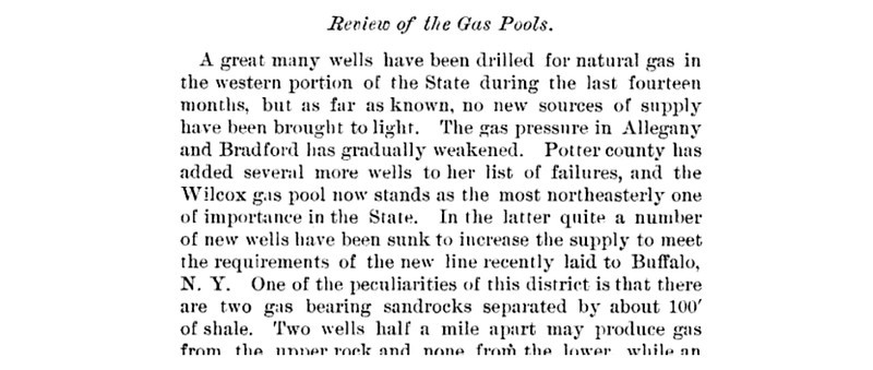 """1887 """"...but the well records of this region have been so carelessly kept that it is impossible to make precise identifications. A very large area of possible gas territory remains to be explored in this region"""" Annual Report on the Geological Survey of the State of Pennsylvania, Part 2 Page 633<br /> <a href=""""http://books.google.com/books?id=nZgMAAAAYAAJ&dq=Lawrence%20county%2C%20Pennsylvania%2Coil%20and%20gas%2C%20survey&pg=PA633#v=onepage&q&f=false"""">http://books.google.com/books?id=nZgMAAAAYAAJ&dq=Lawrence%20county%2C%20Pennsylvania%2Coil%20and%20gas%2C%20survey&pg=PA633#v=onepage&q&f=false</a>"""