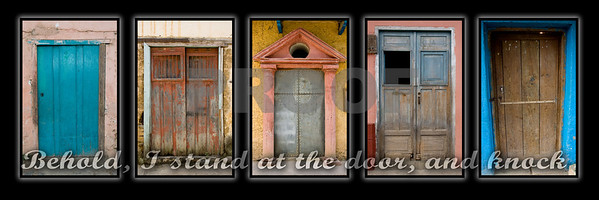 Behold, I stand at  the door, and knock  These are pictures of doors that i took while in Honduras on a mission trip.  This print only comes in 10 x 30