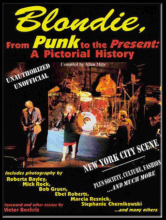 """Blondie, From Punk to Present"" by Allan Metz<br /> Cover photo by Joe Ryan"