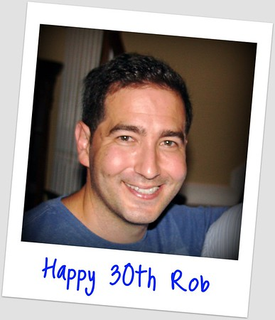 Rob's 30th Birtday