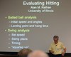 Dr. Alan Nathan opened Sunday's presentation with a discussion of modern techniques for evaluating hitting.