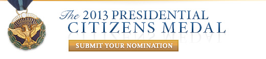 2013 Presidential Citizens Medal submit your nomination banner.