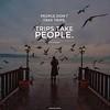 Trips take People