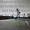 """Whoever is kind to the poor lends to the Lord,<br />     and he will reward them for what they have done.<br /> <br /> <a href=""""https://www.biblegateway.com/passage/?search=Proverbs"""">https://www.biblegateway.com/passage/?search=Proverbs</a>+19&version=NIV<br /> <br /> <a href=""""https://www.instagram.com/p/BkTwOhuh9rx/?taken-by=goodnewseverybodycom"""">https://www.instagram.com/p/BkTwOhuh9rx/?taken-by=goodnewseverybodycom</a><br /> <br /> <a href=""""https://salphotobiz.smugmug.com/Food/Community-Meals/i-bbBStjr"""">https://salphotobiz.smugmug.com/Food/Community-Meals/i-bbBStjr</a>"""