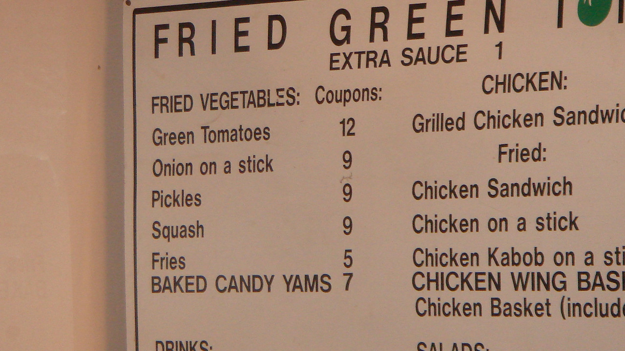 "Notice the Words ""Fried Vegetables""  The Fried Green Tomatoe menu starts with the words ""Fried Vegetables"".  What could be better?"