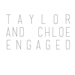 Taylor+Chloe: Engaged