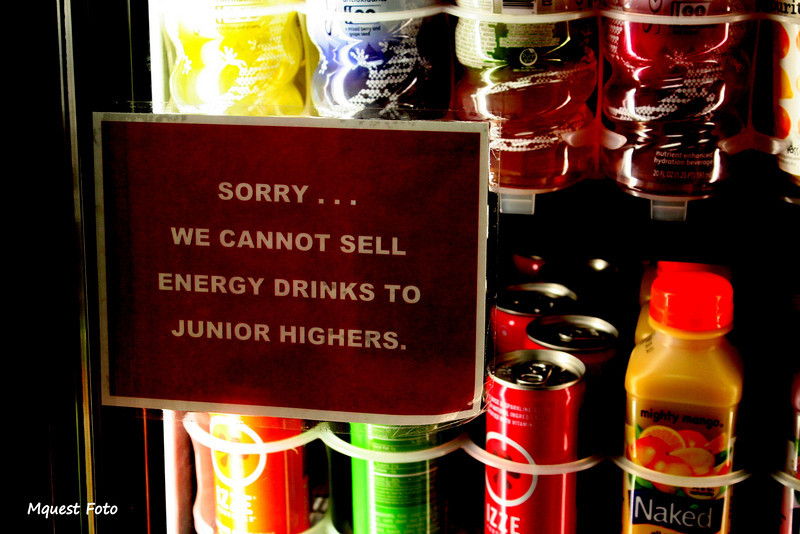 Sorry . . .  We Cannot sell Energy Drinks to Junior Highers