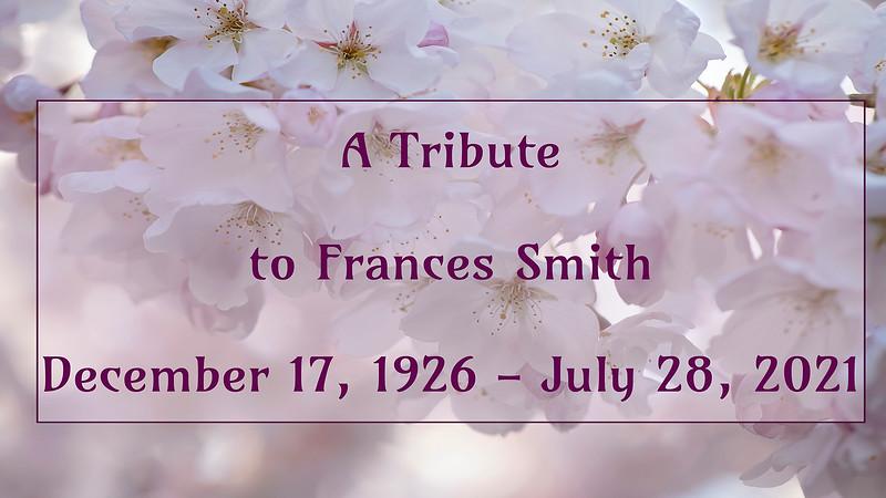Frances Smith Memorial Tribute Slideshow