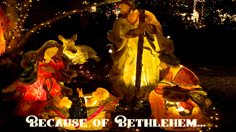Because of Bethlehem...