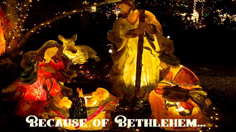 Because of Bethlehem...