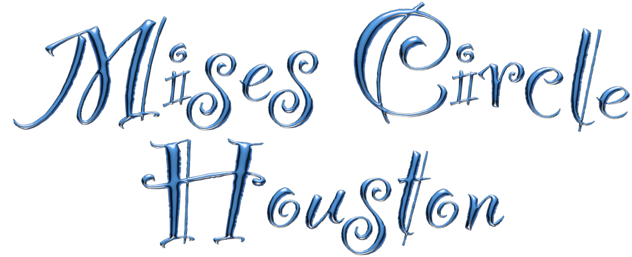 Mises Circle Houston
