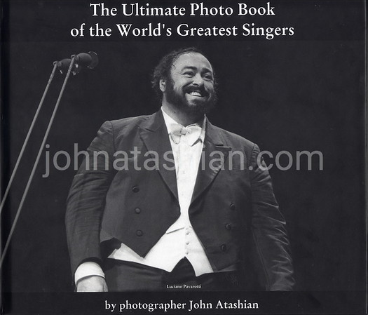The Ultimate Photo Book of the World's Greatest Singers - Photographed by John Atashian - 1979 thru 2019