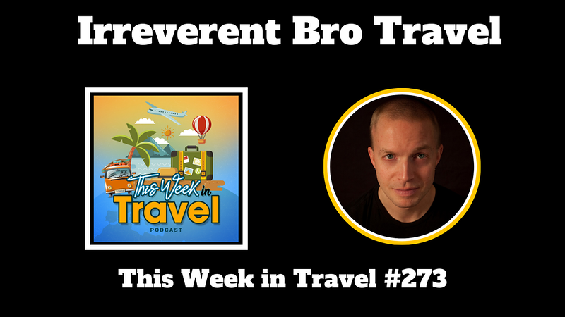 This Week in Travel - Episode 273 - Leif Pettersen