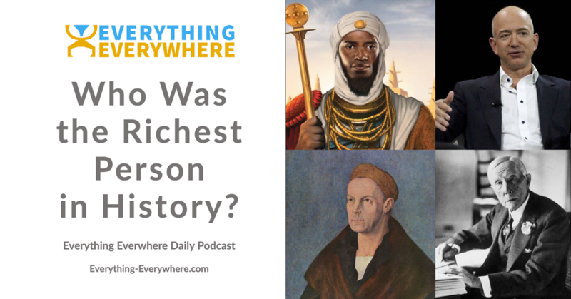 Who Was the Richest Person in History?e