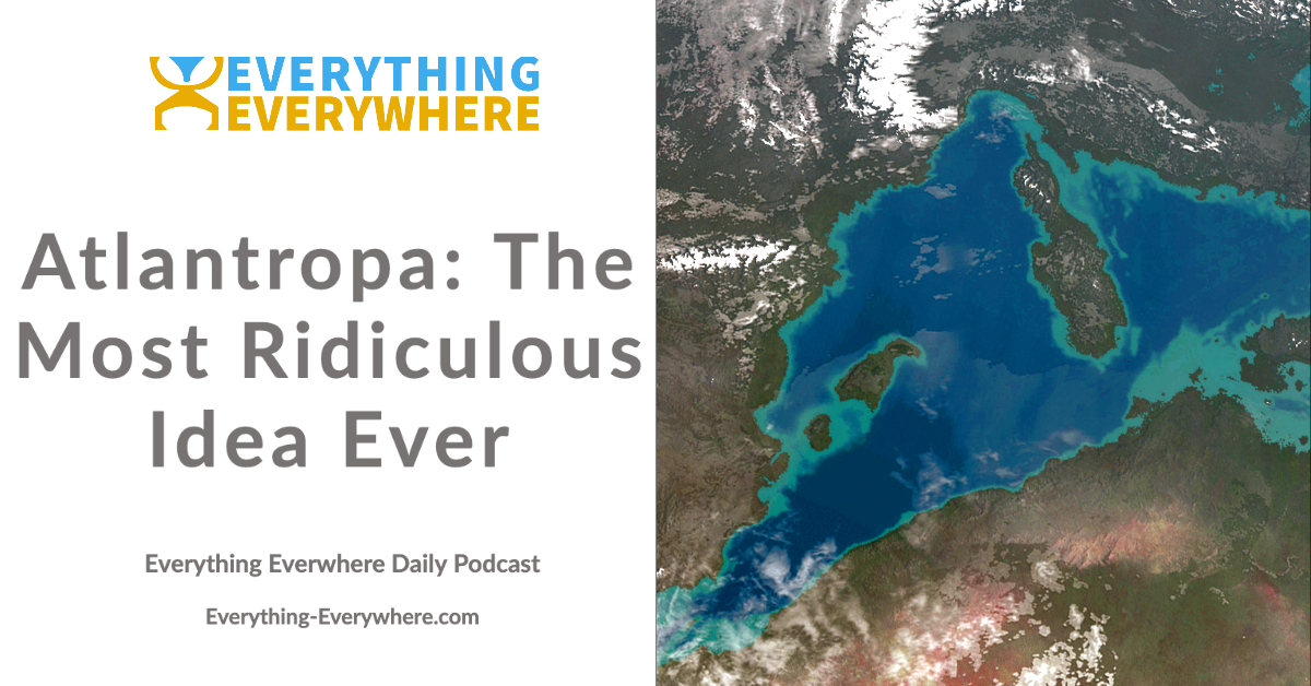 Atlantropa: The Most Ridiculous Idea Ever
