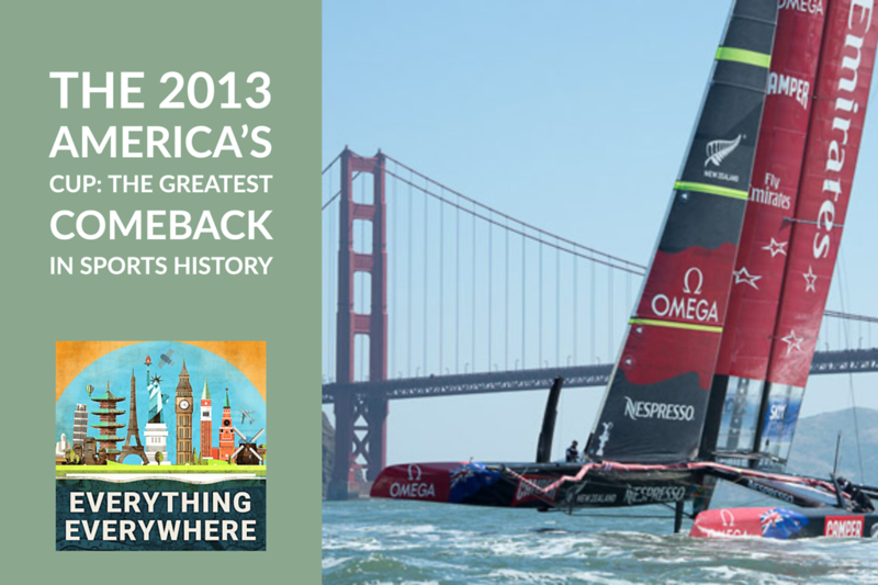 The 2013 America's Cup: The Greatest Comeback in Sport's History