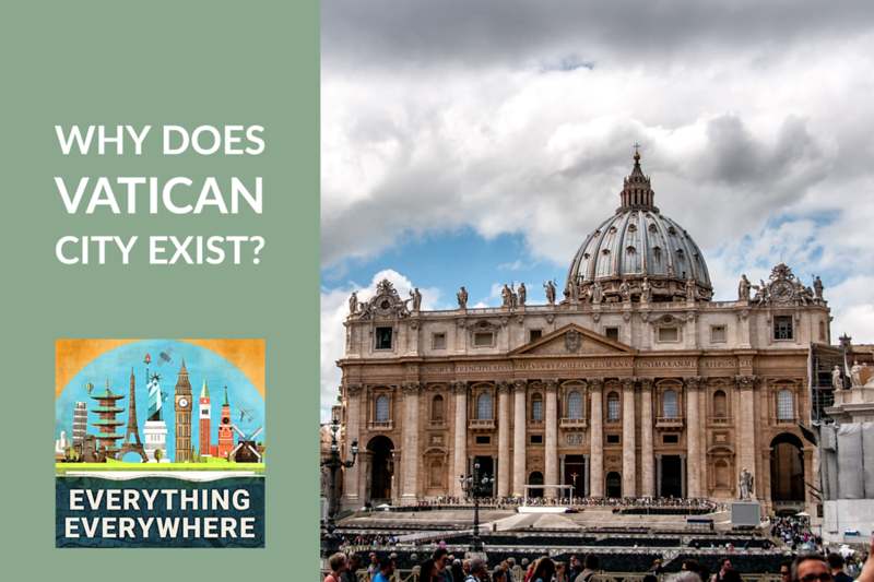 Why Does Vatican City Exist?