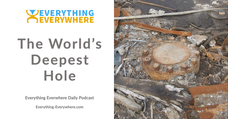 The World's Deepest Hole