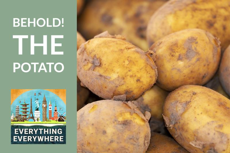 Behold! The Potato