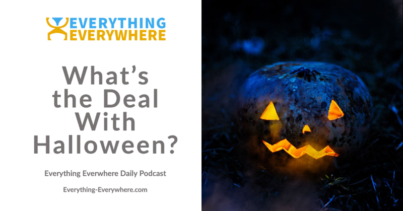 What is the Deal with Halloween?