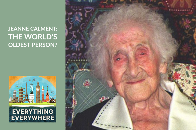 Was Jeanne Calment Really The World's Oldest Person?