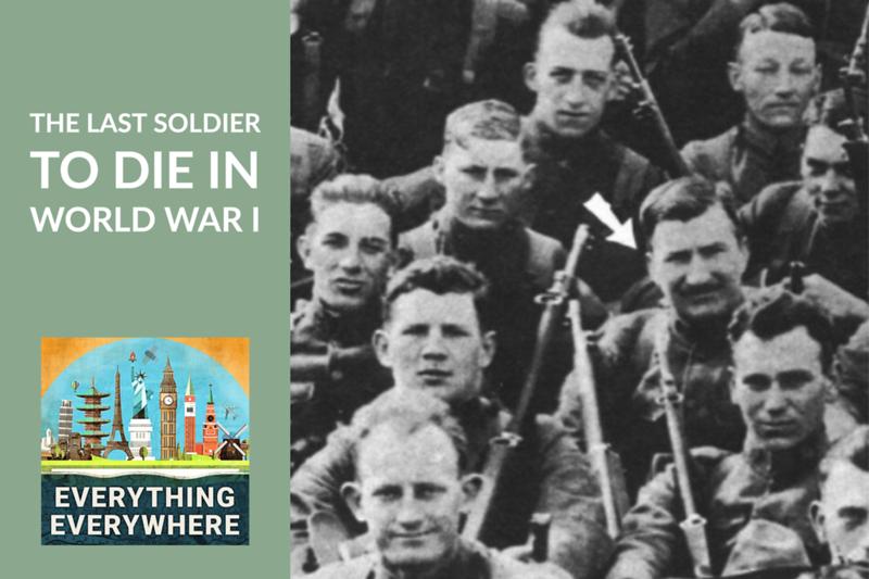 The Last Soldier to Die in World War I